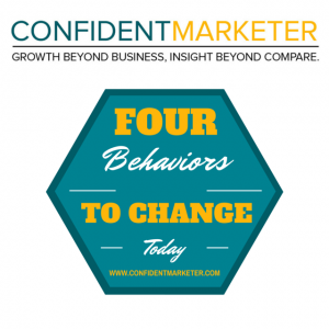 4 behaviors to change in your business