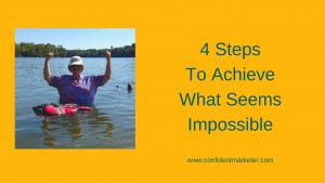 achieve what seems impossible