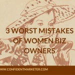 The 3 Worst Mistakes Women Business Owners Make