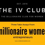 Leadership for Women – Take-Aways from the IV Club Billionaire Weekend Event