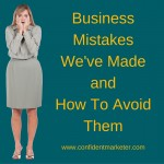 Our Worst Business Mistakes, Best Tips, and Trends