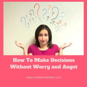 stop worrying about decisions