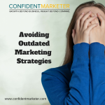 Marketing Mistakes: Avoid These Outdated Marketing Strategies