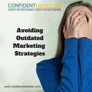 avoiding outdated marketing strategies