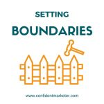Confident Entrepreneur – Setting Boundaries with Family Members and Friends