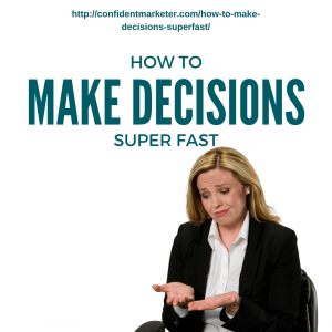 how to make decisions super fast