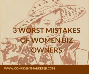 3-WORST-MISTAKEWOMEN-BIZ-OWNERS-MAKE-r