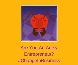 antsy entrepreneur change and business