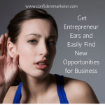 entrepreneur ears opportunities for new business