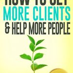 How To Get More Clients – My Best Selling Kindle Book