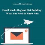 Email Marketing and List Building Are Key For Online Business
