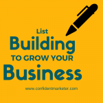 List Building to Grow Your Business and Increase Your Sales