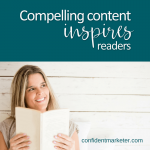 How To Create Compelling Content That Begs To Be Used