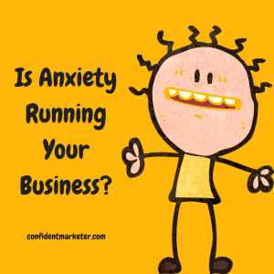 anxiety and business