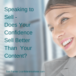 Speaking to Sell Confidence and Content