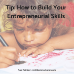 Tip: How to Build Entrepreneurial Skills For Yourself