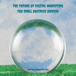 future of digital marketing for small business owners