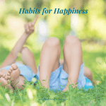 5 habits for happiness