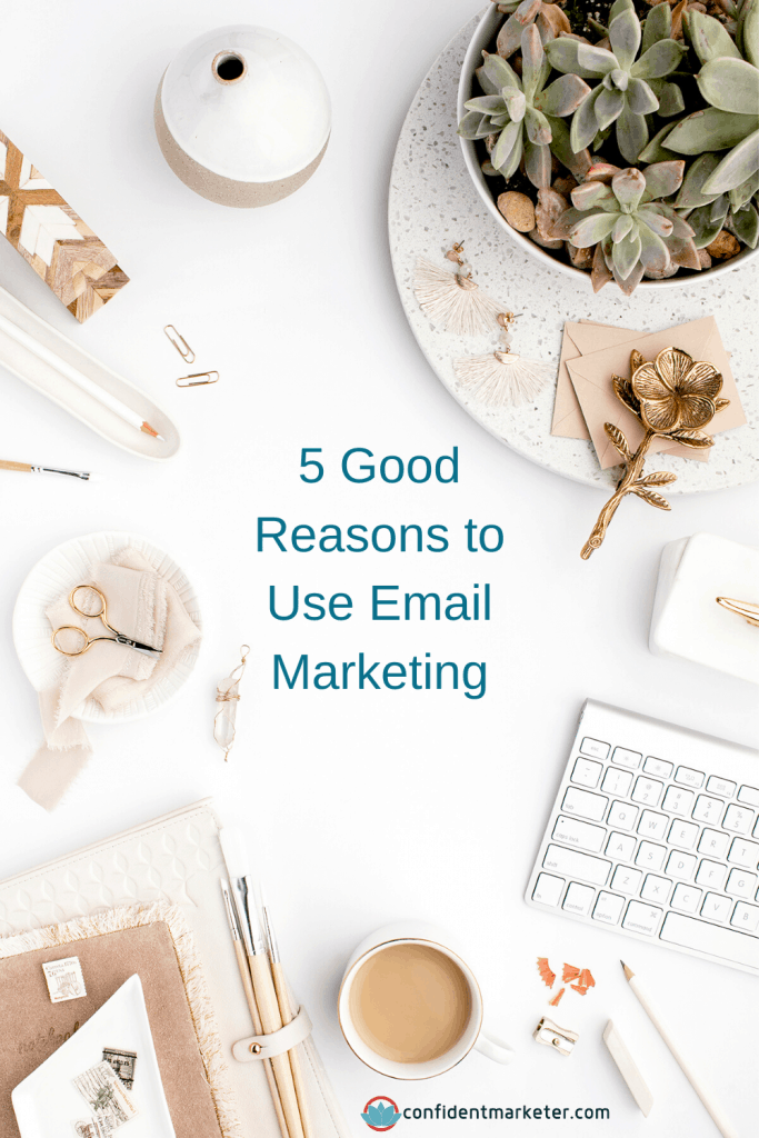 desk 5 good reasons to use email marketing